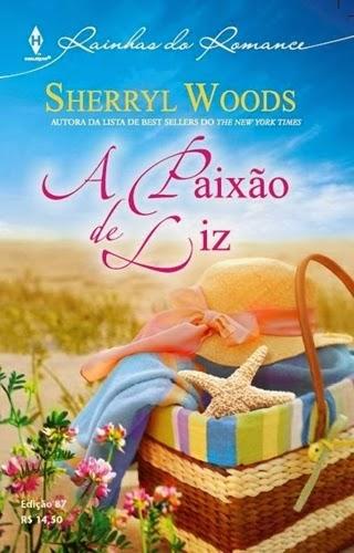 A Paixão de Liz * Sherryl Woods