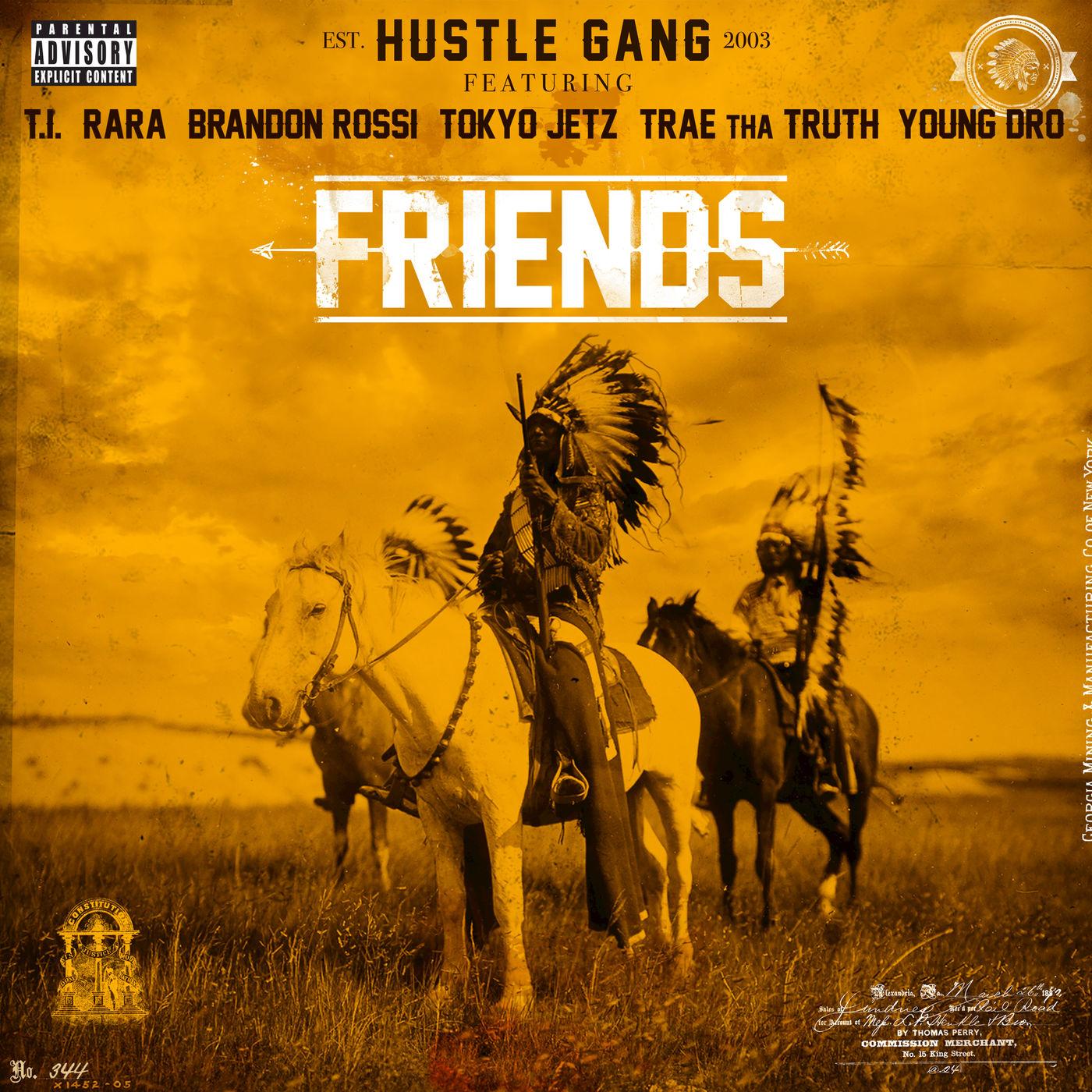 Hustle Gang - Friends (feat. T.I., Rara, Brandon Rossi, Tokyo Jetz, Trae tha Truth & Young Dro) - Single Cover