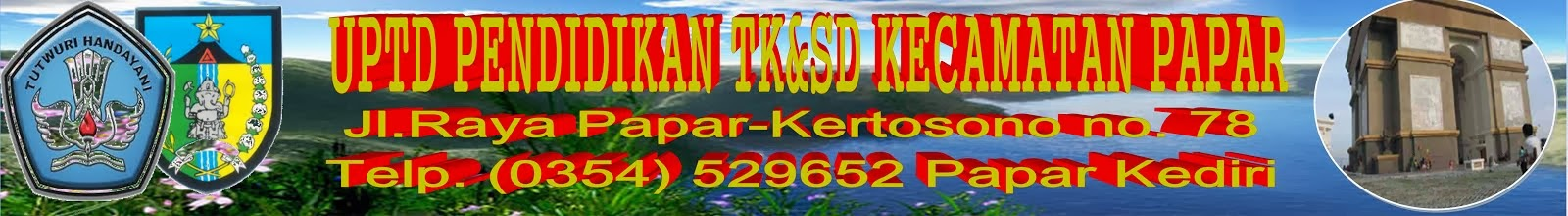 UPTD PENDIDIKAN TK&SD KEC.PAPAR Jl. Raya Papar   No.78       Telp. ( 0354 ) 529652-Papar Kediri