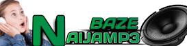 Naijamp3baze| Nigeria's Most best Visited Music/video Promotion & Entertainment Website