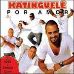 Katinguelê – Por Amor 2012