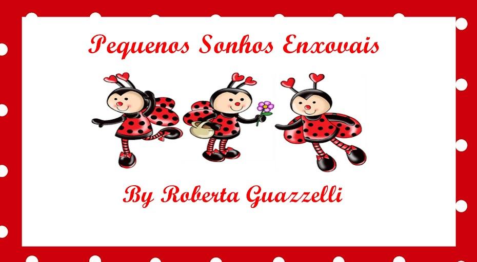 "Pequenos Sonhos" By  Roberta Guazzelli