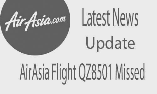 Latest News AirAsia's Flight QZ8501 Missing from Surabaya Indonesia to Singapore