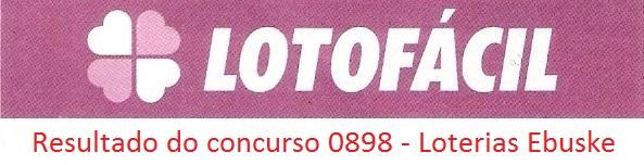 resultado da lotofacil 0898 Resultados de loterias: concurso 0898 da lotofácil