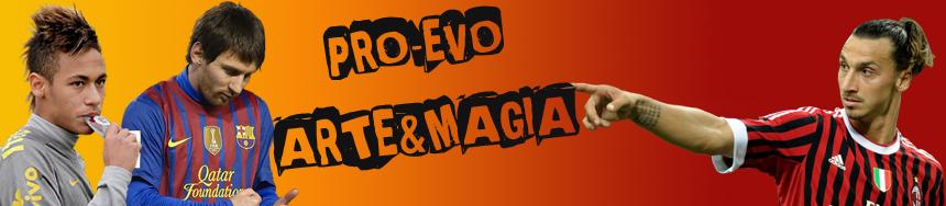 """PRO-EVO """"Arte&Magia"""""""