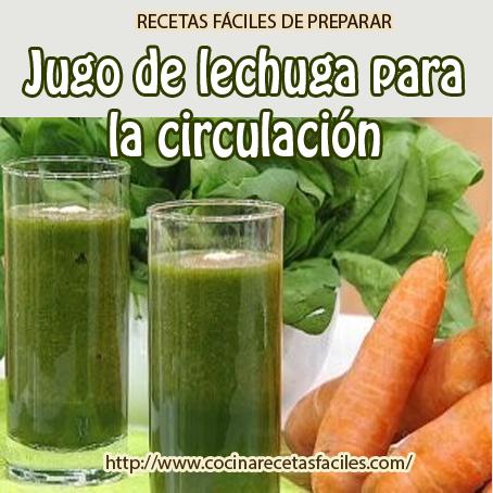 Jugo de lechuga para la circulaci n cocina recetas f ciles - Alimentos para la circulacion ...