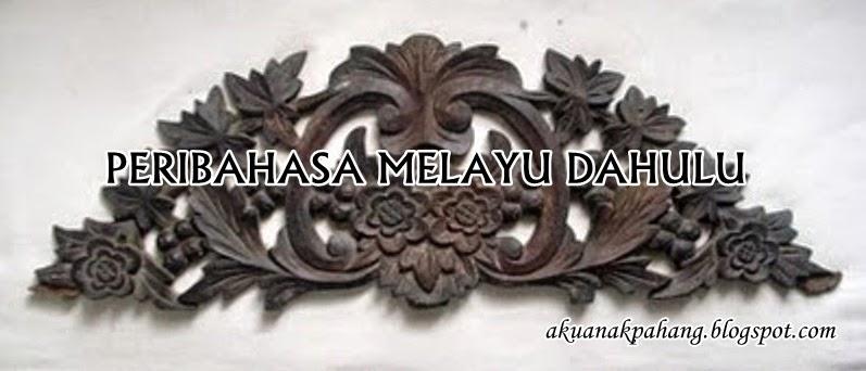 100 Maksud Dan Makna Peribahasa Melayu Dahulu
