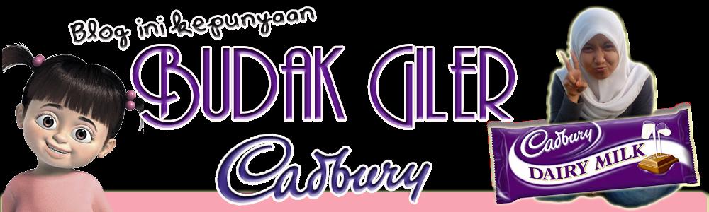 .Budak Giler Cadbury