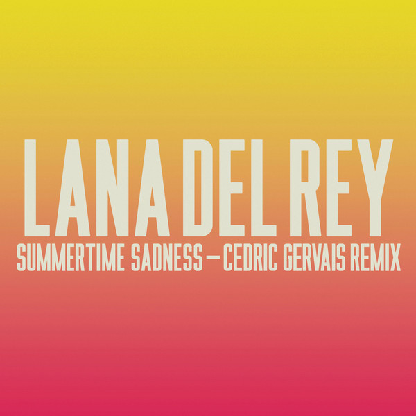 Lana Del Rey - Summertime Sadness (Cedric Gervais Remix) - Single Cover