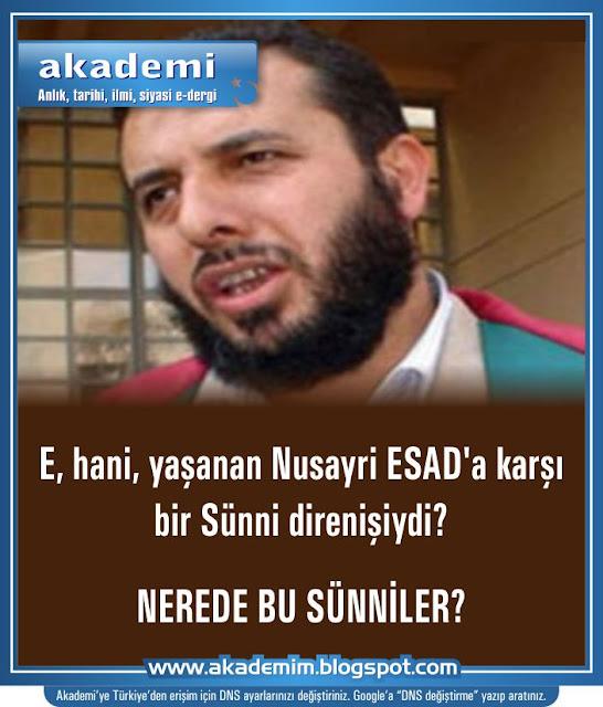 E, hani, yaşanan Nusayri ESAD'a karşı bir Sünni direnişiydi? El Kaide'ci selefi avukat da Suriye'de Esad'a karşı savaştığını zan ederken can verdi.
