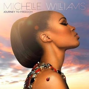 Michelle Williams-Journey To Freedom 2014