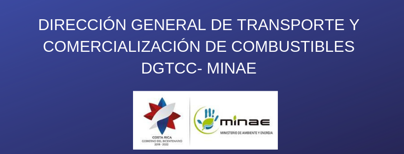 DIRECCIÓN GENERAL DE TRANSPORTE Y COMERCIALIZACIÓN DE COMBUSTIBLES (DGTCC- MINAE)
