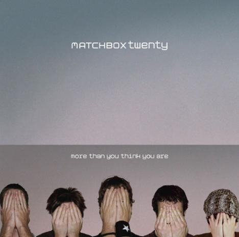 More Than You Think You Are, Matchbox Twenty