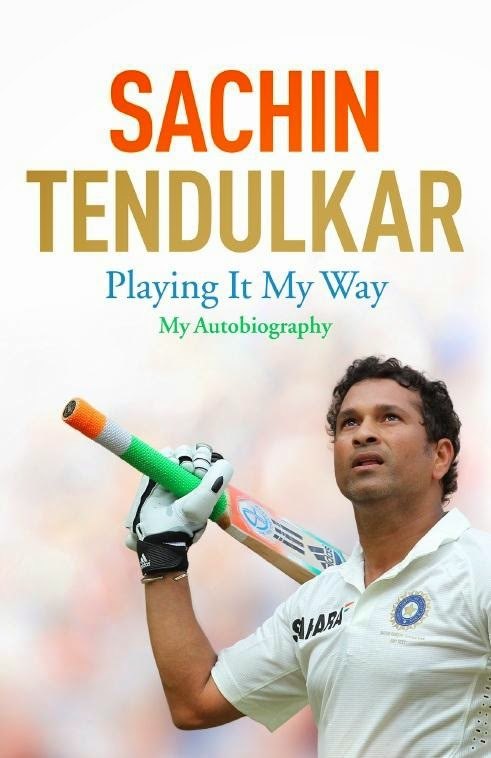 Autobiography of Sachin Tendulkar - Playing it My Way