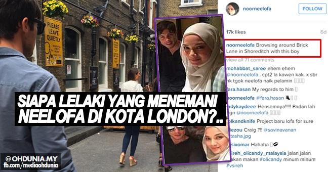 Wow!.. Siapa Lelaki Yang Bersama Neelofa Bersiar di Kota London tu?