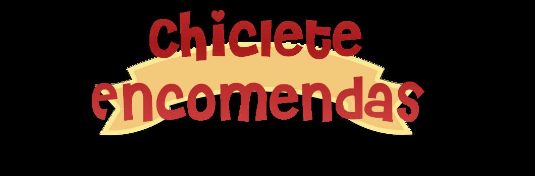 Chiclete Encomendas