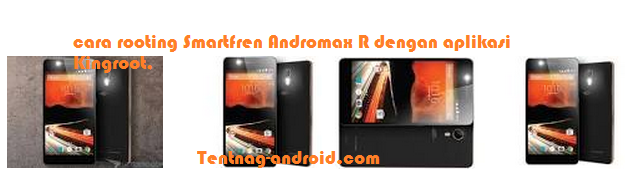 Tutorial Gampang Root Smartfren Andromax R 4G Lte