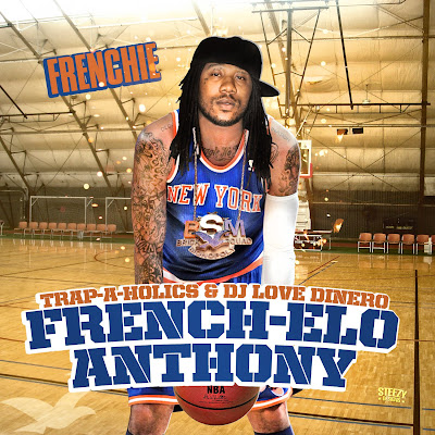 Frenchie-French-Elo_Anthony_(Hosted_By_Trap-A-Holics)-(Bootleg)-2012-WEB
