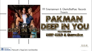 Deep In You - Pakman feat Deep Cold and GhettoBoii Saini free download mp3