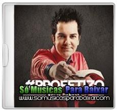musicas%2Bpara%2Bbaixar CD Regis Danese – Profetizo (2014)