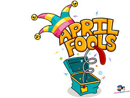 Be Wary Today.....It's April Fooll's Day!