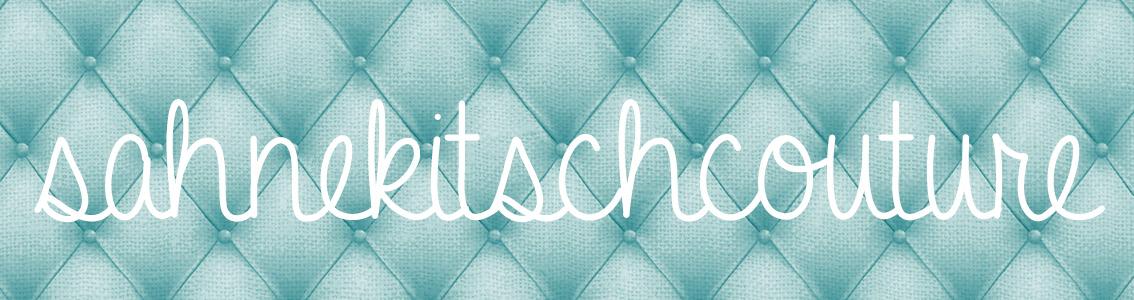 Sahne Kitsch Couture