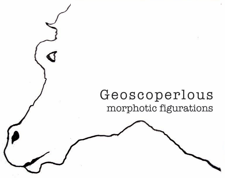 geoscoperlous.........morphotic figurations