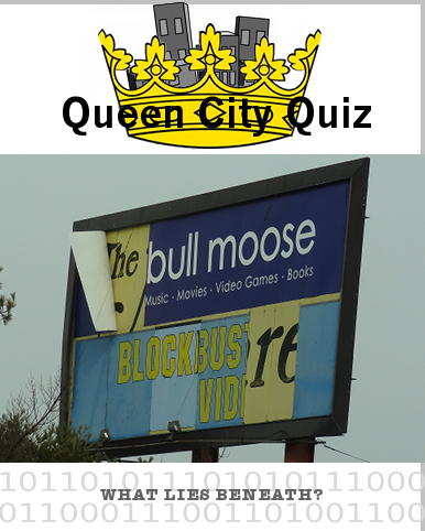 Queen_City_Quiz,Mall,Hogan_Road,sign,blockbuster,bullmoose