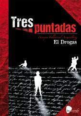"""""""Tres Puntadas"""" El Libro de El Drogas"""