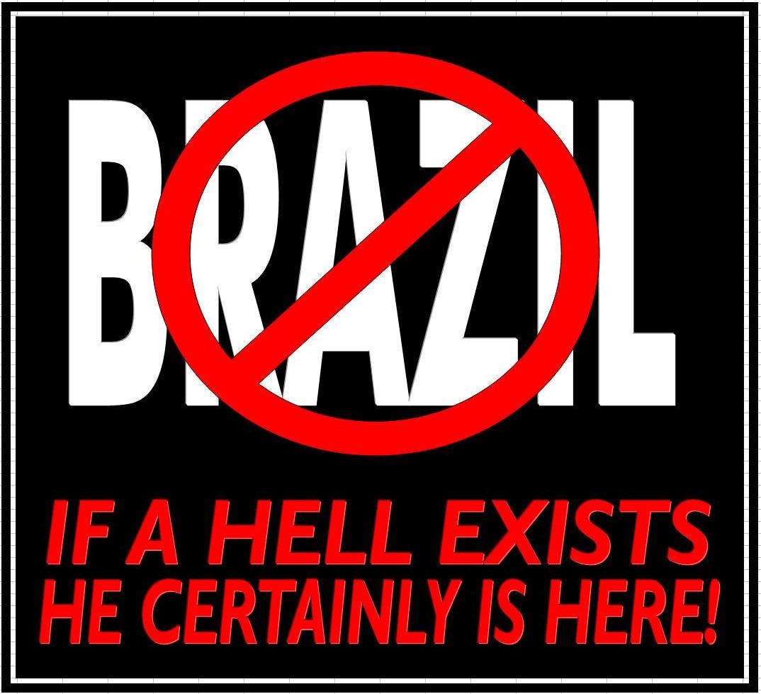 BRASIL, O INFERNO É AQUI!