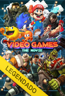 Video Games: The Movie – Legendado