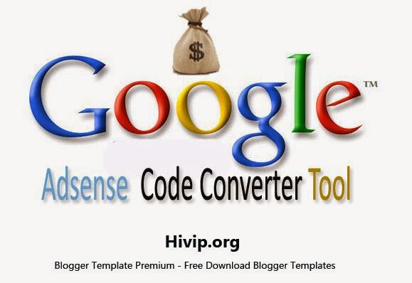 Code Converter - Tool Convert - Adsense Code Converter For Blogger