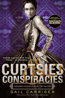 Cover of Curtsies & Conspiracies by Gail Carriger