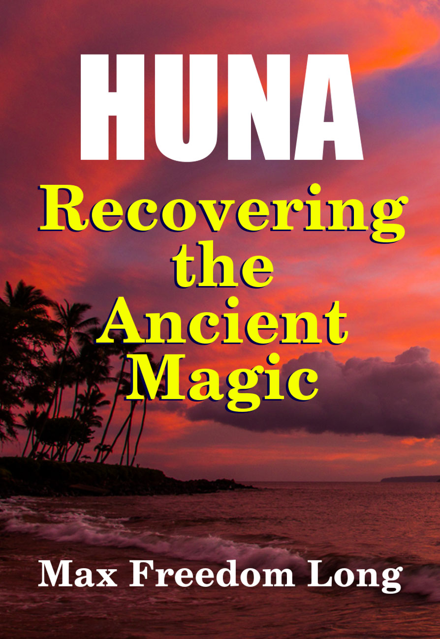 Huna, Rediscovering the Ancien Magic, by Max Freedom Long