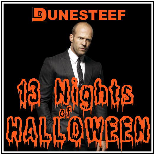 Dunesteef Blog: TGMG: 13 Nights of Halloween 4: Jason Statham Movies