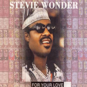 Stevie Wonder - For Your Love