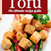 Tofu: The Ultimate Recipe Guide - Free Kindle Non-Fiction