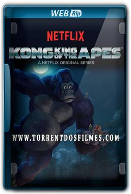 Kong O Rei dos Macacos 1ª Temporada (2016) Torrent – Dublado WEB-Rip Dual Áudio 5.1