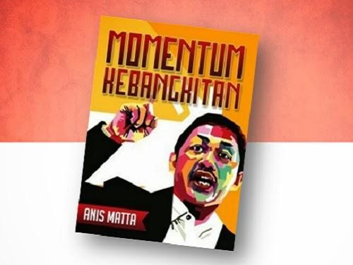 Momentum Kebangkitan (buku terbaru Anis Matta)