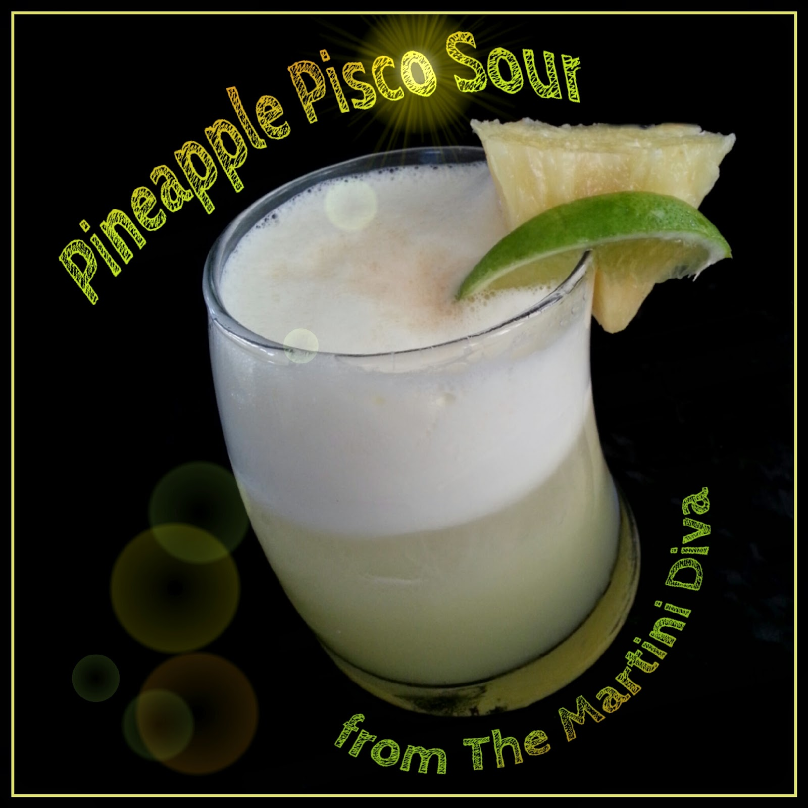 The martini diva pineapple pisco sour cocktail - Pisco sour ingredientes ...