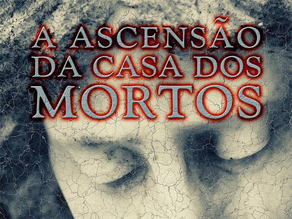 A Ascensão da Casa dos Mortos de Lemos Milani, Editora Estronho