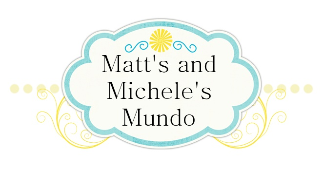 Matt and Michele's Mundo