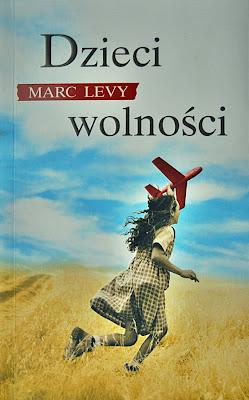"""Marc Levy """"Dzieci wolności"""""""