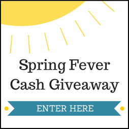 Enter to Win $500 in the Spring Fever Cash Giveaway