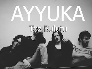 Ayyuka - Toz Bulutu dinle şarkı sözleri