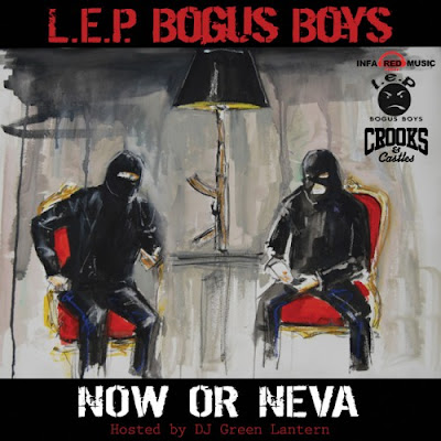 L.E.P._Bogus_Boys-Now_Or_Neva_(Hosted_By_DJ_Green_Lantern)-(Bootleg)-2011