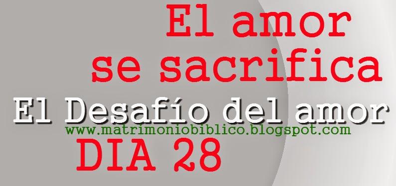 El amor se sacrifica - Día 28 de El Desafío del amor