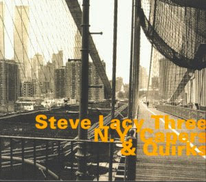 Steve Lacy, N.Y. Capers and Quirks
