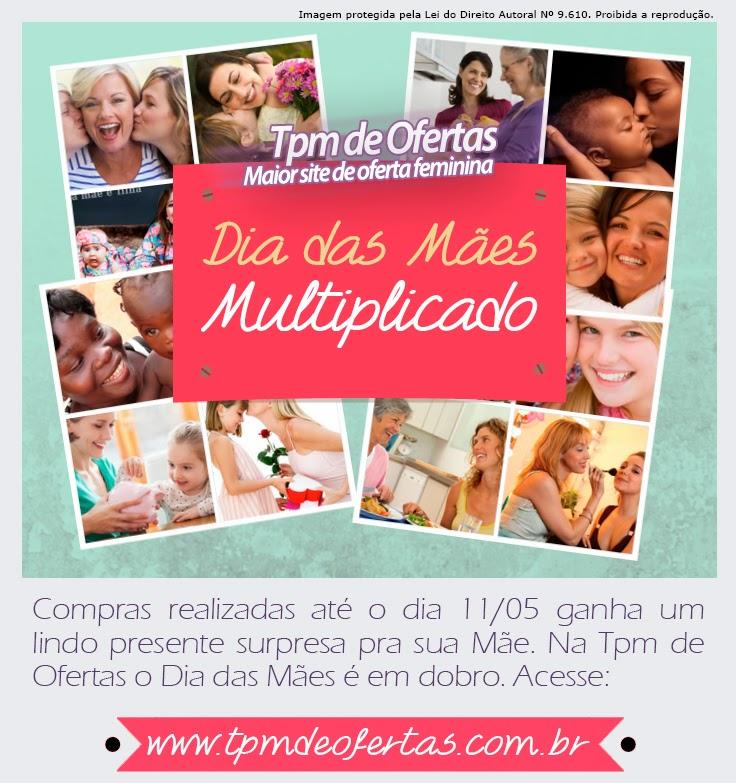 Dia das Mães com a TPM de Ofertas!