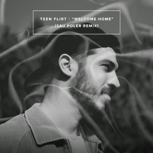 Teen Flirt - Welcome Home (Sau Poler Remix)